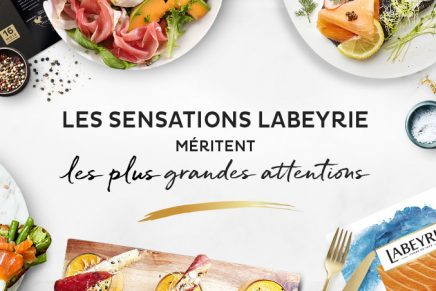 Les sensations Labeyrie méritent les plus grandes attentions